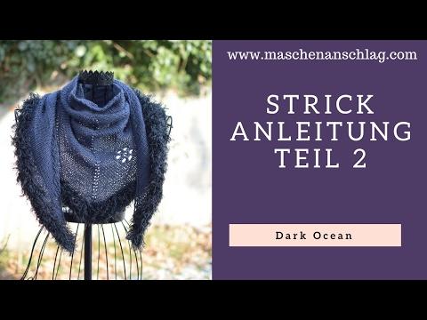 Teil 2 | Tuch Dark Ocean stricken, Anleitung