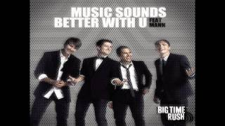 Big Time Rush - Elevate and Music Sound Better With U (Download)
