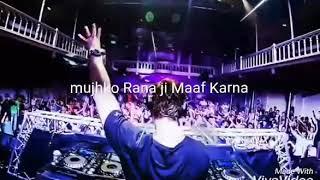 Mujhko Rana ji maaf karna dj remix new dj song 2019 remix new