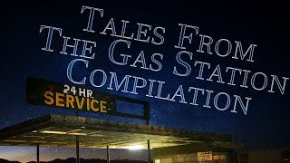 COMPLETE  TALES FROM THE GAS STATION [COMPILATION] | CreepyPasta Storytime