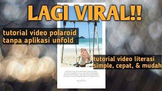 LAGI VIRAL CARA MEMBUAT VIDEO LITERASI CEPAT DAN TIDAK RIBET TUTORIAL VIDEO POLAROID TANPA UNFOLD