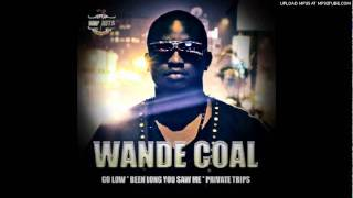 Wande Coal - Been Long you saw me