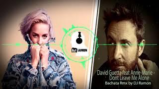 David Guetta feat Anne-Marie - Don't Leave Me Alone  (Bachata Remix by 🎧DJ Ramon🎧)