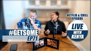 GARY OWEN & KENYA ON LIAM NEESON & JA RULE | #GetSome Podcast EP71