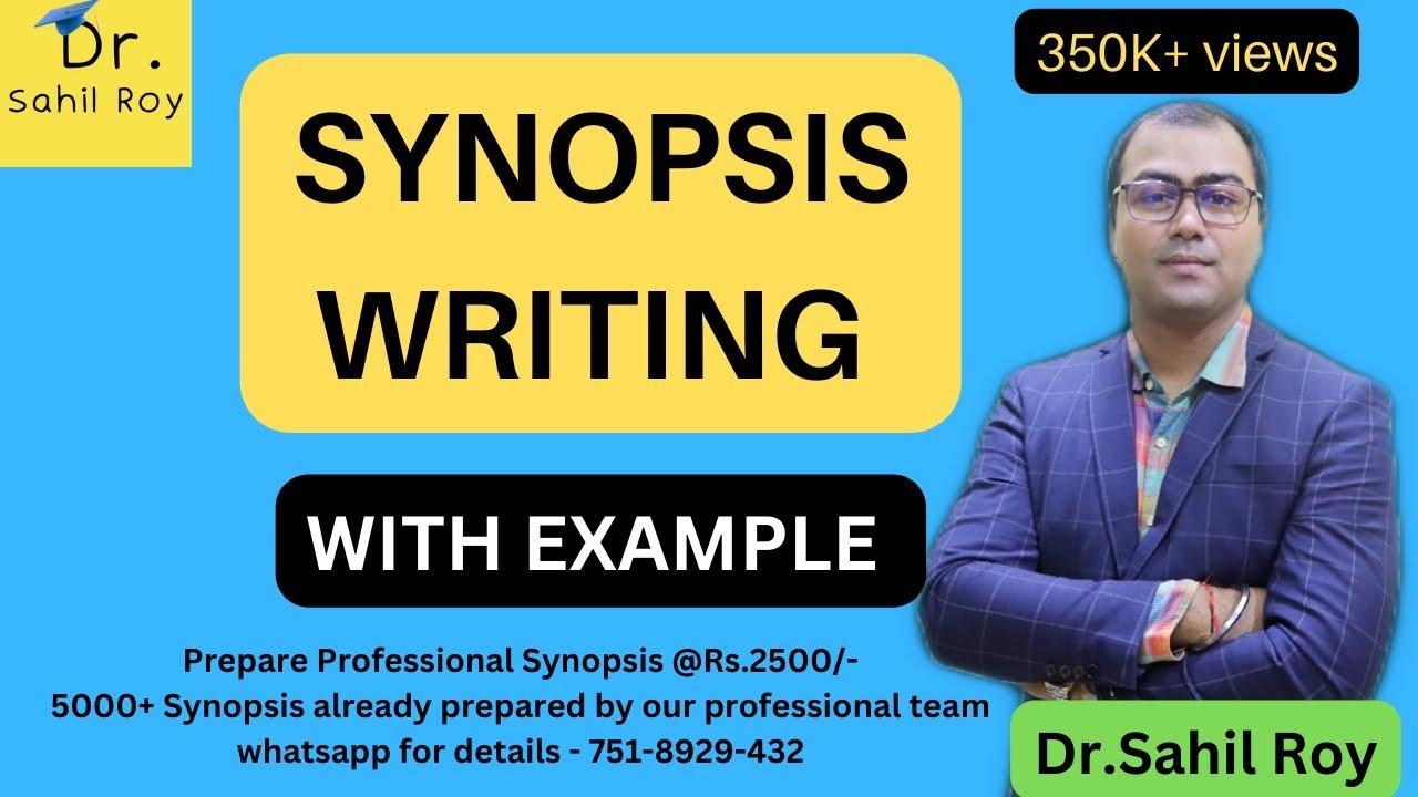 SYNOPSIS WRITING EXAMPLE  रिसर्च प्रपोजल / सिनोप्सिस कैसे बनाये  Dr.  SAHIL ROY