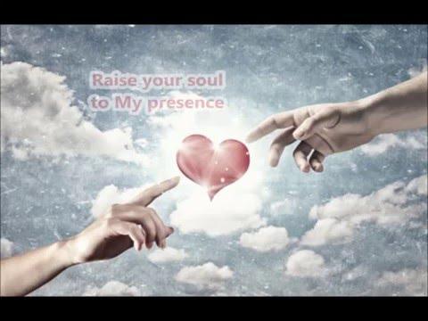 Raise your soul to My presence (Karaoke)