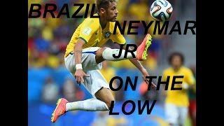 Neymar Jr - On The Low - Best Of Brazil 2013-2015 Goals & Skills HD