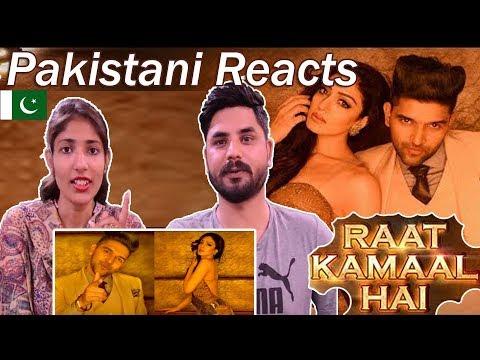 Pakistani Reacts To | Raat Kamaal Hai | Guru Randhawa & Khushali Kumar | Tulsi Kumar | New Song 2018