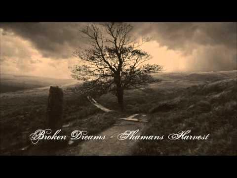 """""""Broken Dreams"""" - Shaman's Harvest - Full Studio Version"""