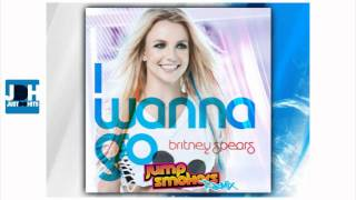 Britney Spears - I Wanna Go (Jump Smokers Remix) ( New Music 2011 )