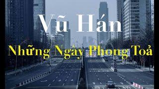 Đêm Trường Vũ Hán - Phim Ngắn Nhật Ký Về Vũ Hán Những Ngày Phong Toả | DVS Vlog