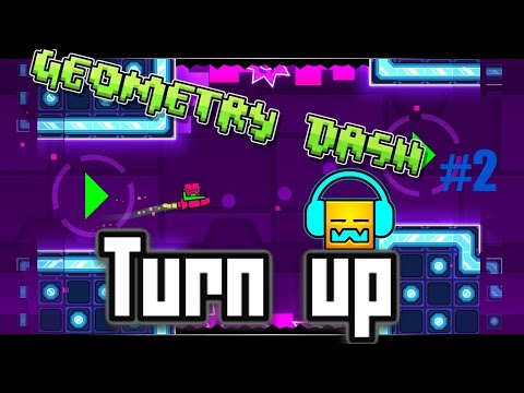 TURN UP!!!!!: Geometry Dash #2