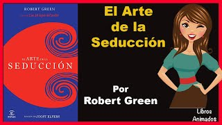 El Arte de la Seducción por Robert Green - Resumen Animado - LibrosAnimados