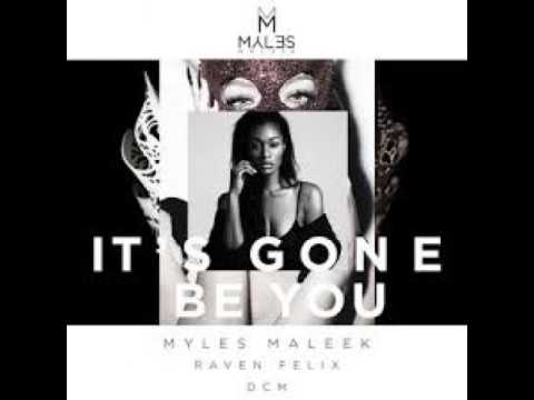 Myles Maleek Ft. Raven Felix - Its Gone Be You