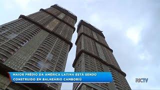 Maior prédio da América Latina está sendo construído em Balneário Camboriú thumbnail
