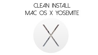 How to Fresh/Clean Install Mac OS X Yosemite to a SSD or HDD