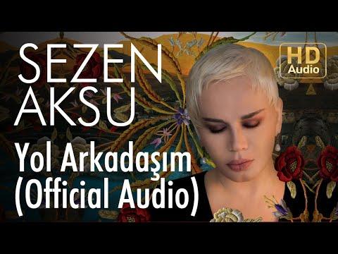 Sezen Aksu - Yol Arkadaşım (Official Audio)