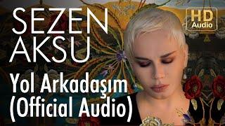 Video Sezen Aksu - Yol Arkadaşım (Official Audio) download MP3, 3GP, MP4, WEBM, AVI, FLV Januari 2018