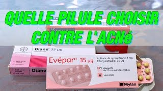 quelle pilule choisir en cas d'acné