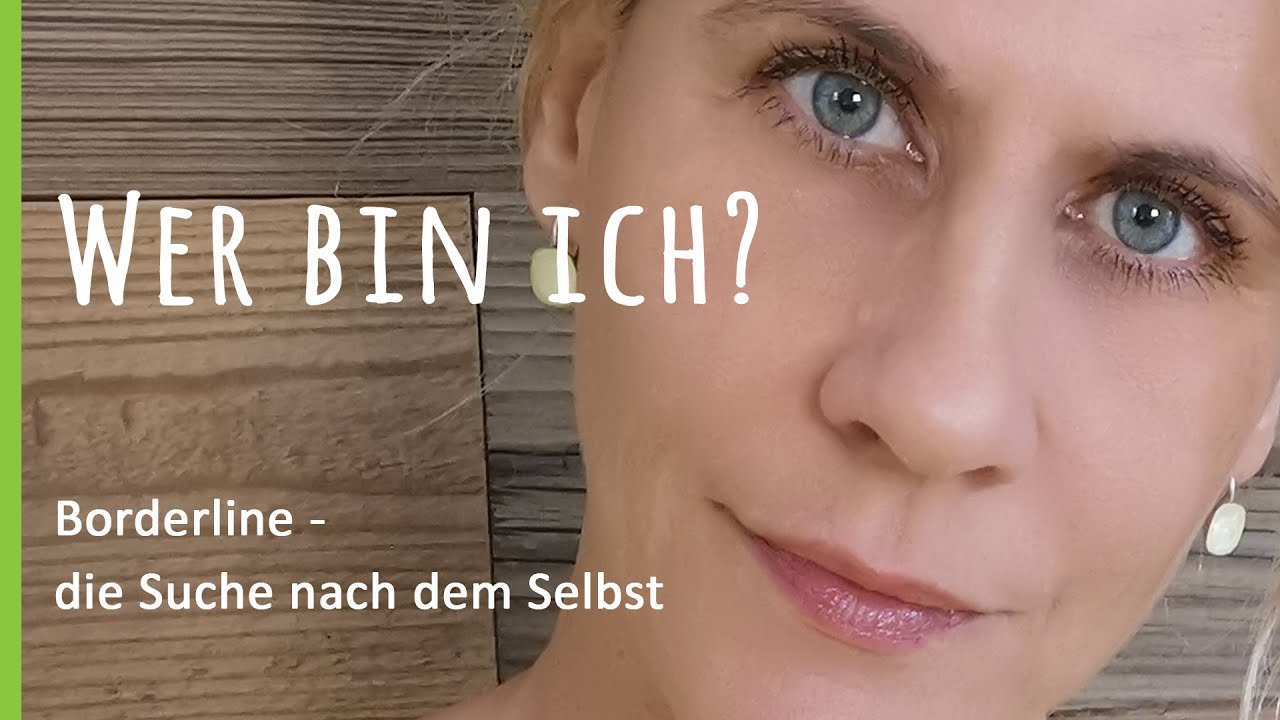 Borderline-Störung und die Suche nach dem ICH - YouTube