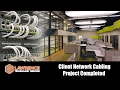 Quick Overview of a Client Network Cabling Project Completed