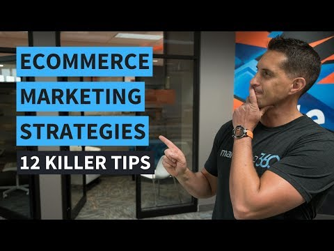 eCommerce Marketing Strategies - 12 Killer Tips