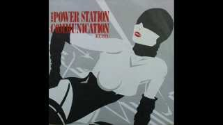 The Power Station - Communication (Special Club Mix)