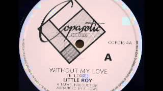 LITTLE ROY   Without my love Copasetic