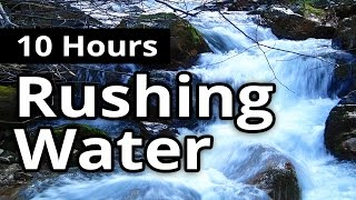 Rushing Water Stream 10 HOURS for Relaxation  - Sleep Sounds  - Meditation