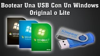 Bootear Una USB Con Un Windows Original o Lite