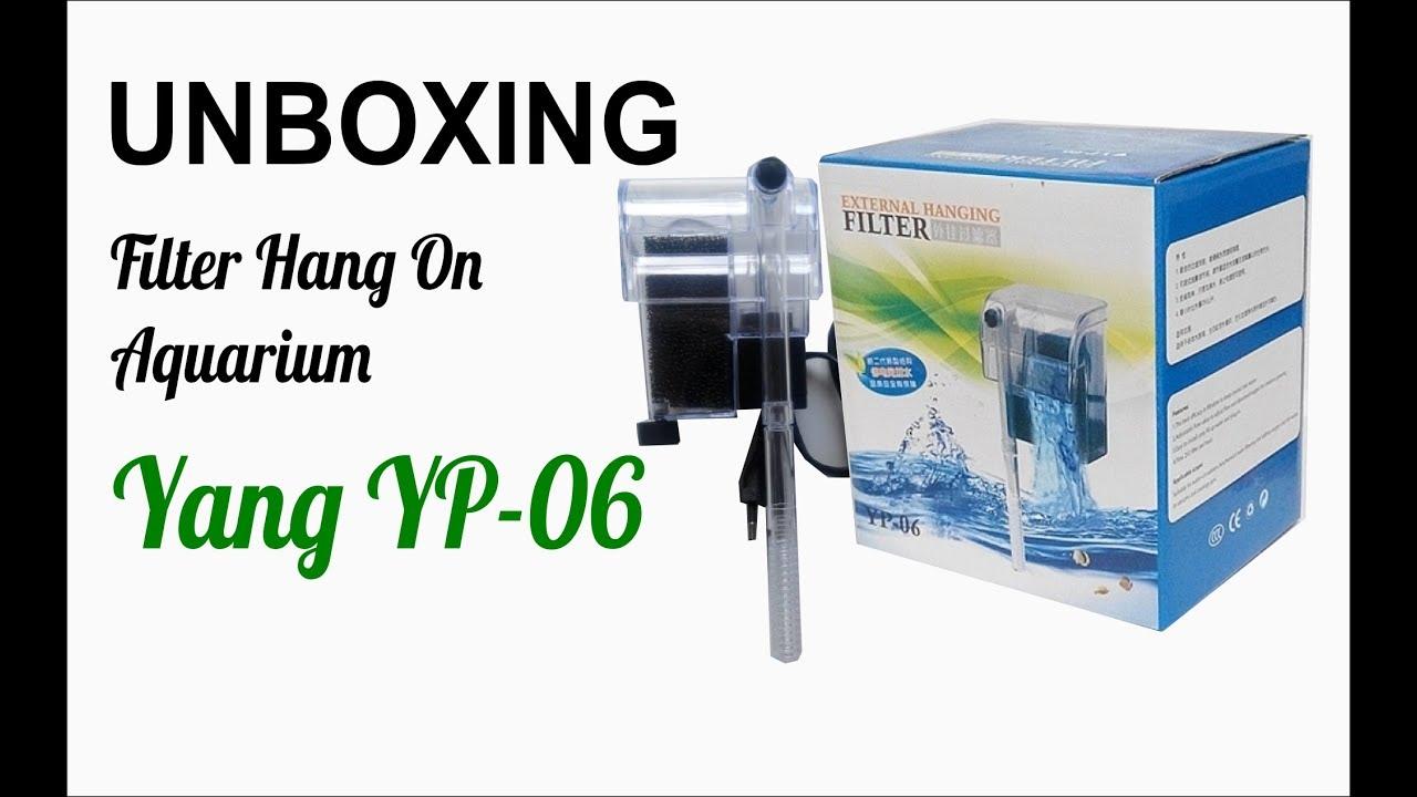 Unboxing Filter Aquarium Yang Yp 06 Youtube