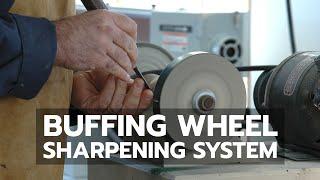Buffing Wheel Sharpening System