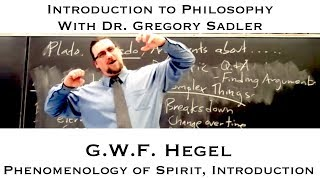 Intro to Philosophy:  G.W.F. Hegel, Phenomenology of Spirit, Introduction