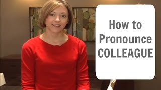 How to pronounce COLLEAGUE - American English Pronunciation Lesson