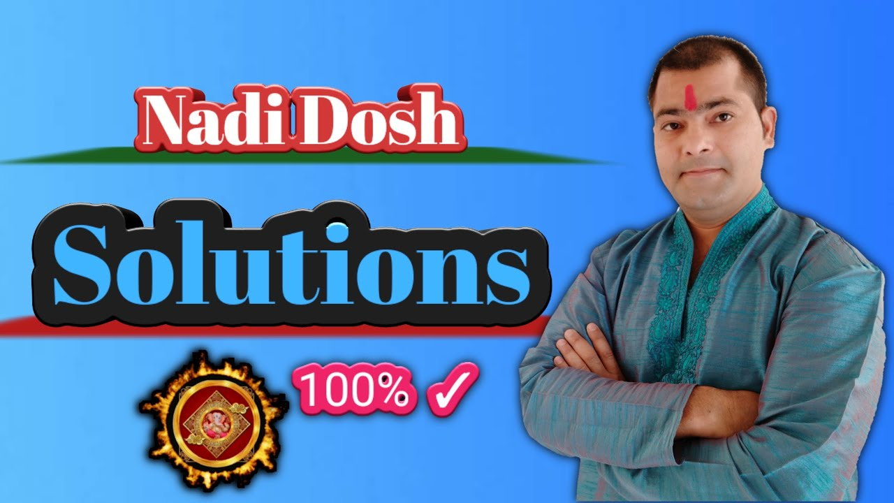 Can Nadi Dosha be Cancelled? Can Nadi Dosha be