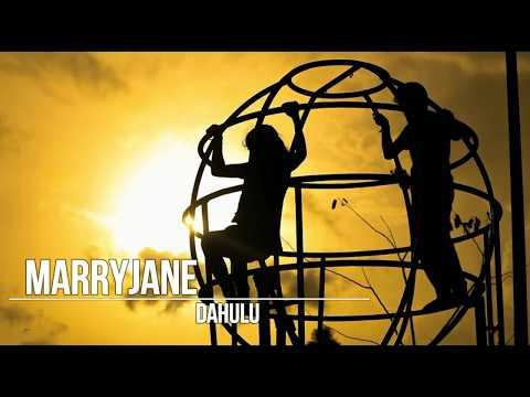 Marry Jane - Dahulu (Lyrics)
