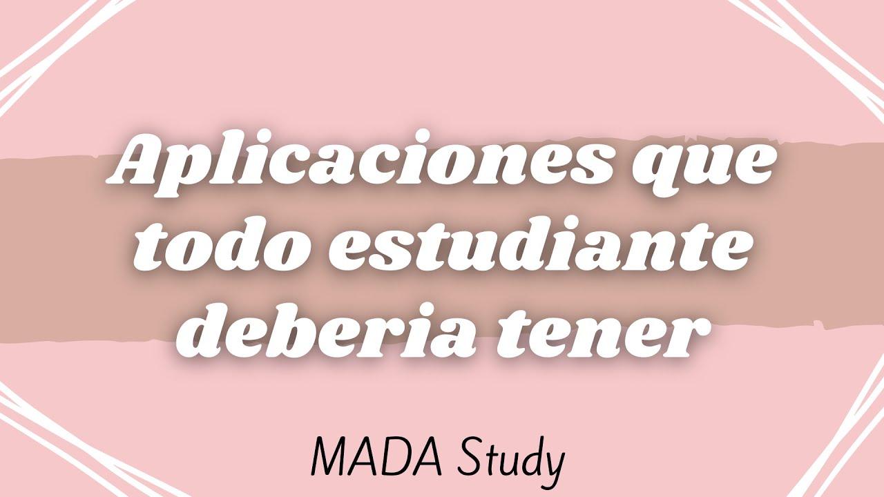 APLICACIONES QUE TODO ESTUDIANTE DEBERÍA TENER   MADA Study