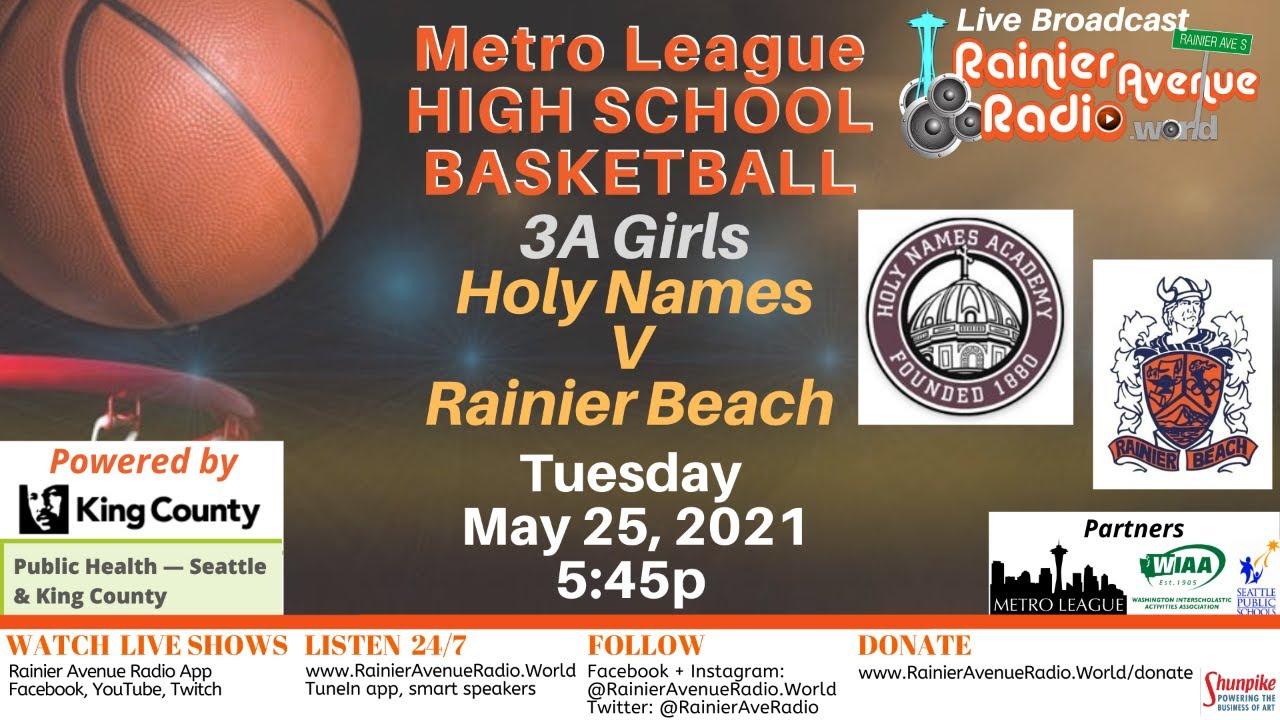 5-25-21 High School Basketball: Girls Holy Names v Rainier Beach, Boys O'Dea v Rainier Beach