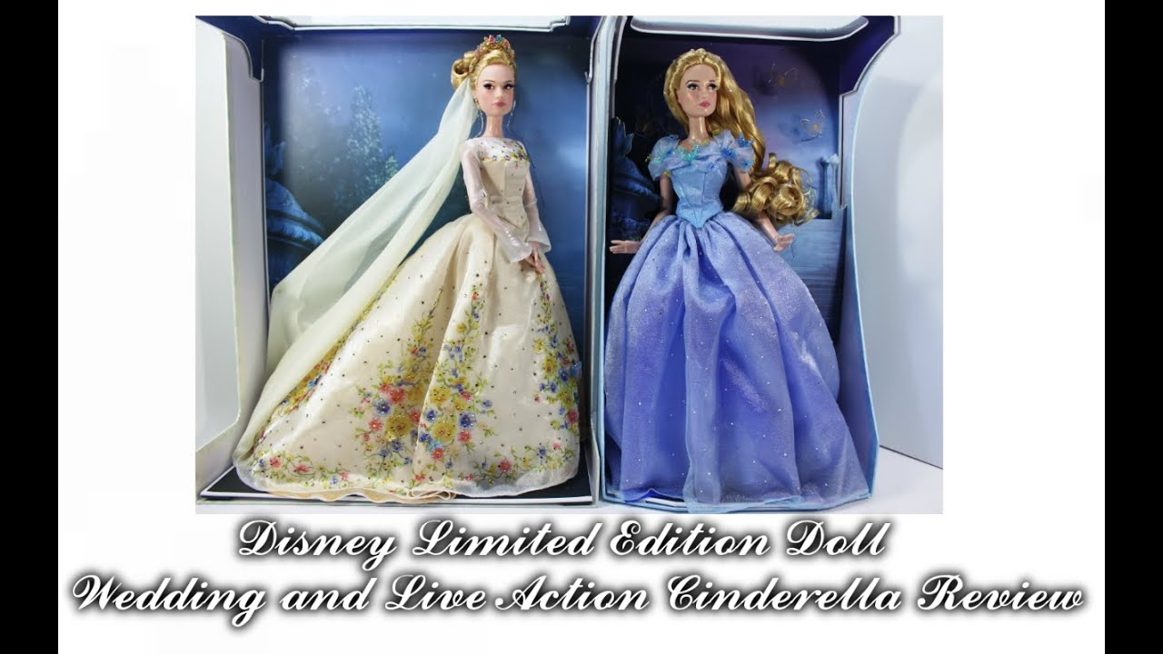Disney Limited Edition Doll Wedding And Live Action Cinderella Review