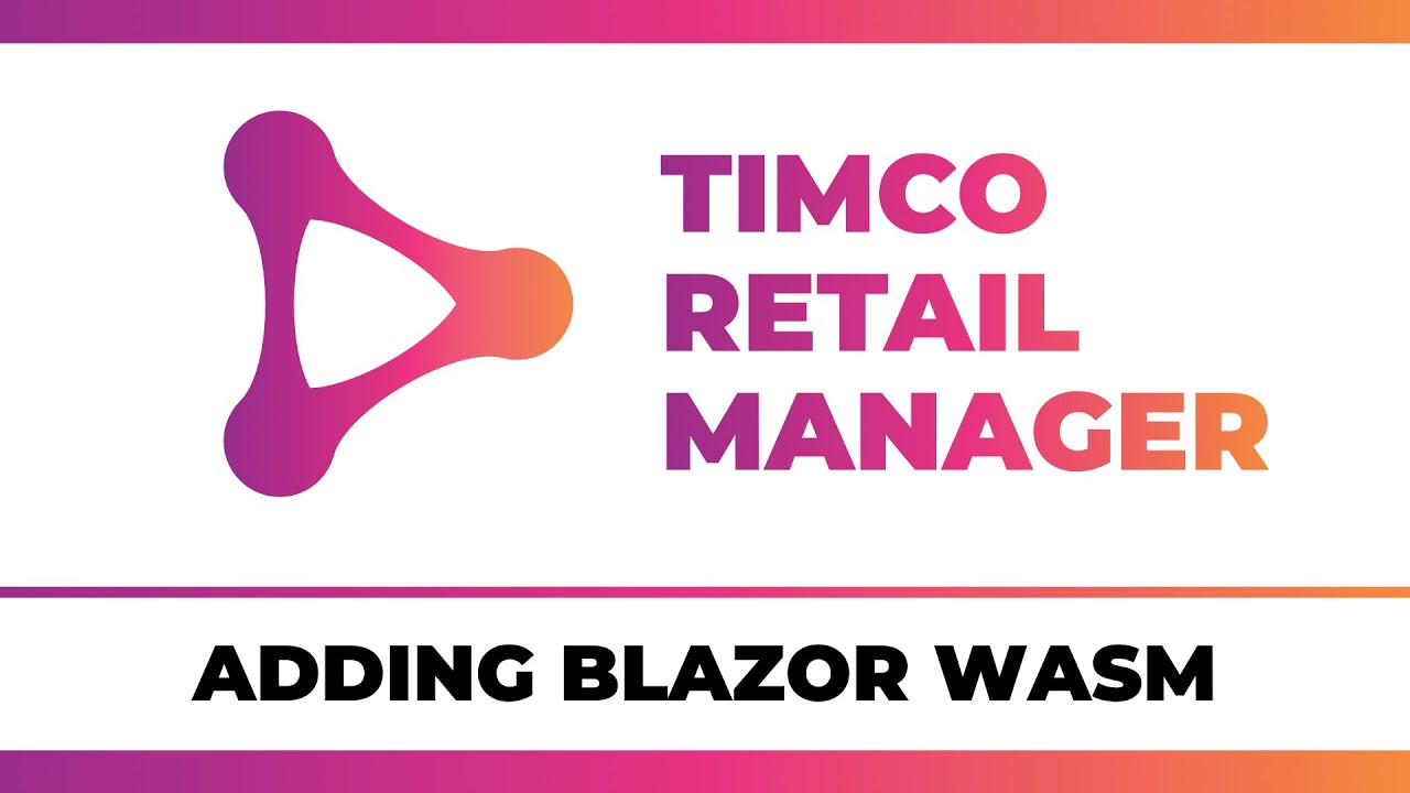 Blazor WebAssembly (and fixing DevOps bugs) - A TimCo Retail Manager Video