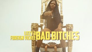 Lizzy B  ft Foreign Vickee | Bad Bitches (Music Video) | shot by @AustinLamotta
