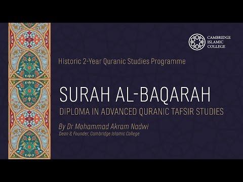 Diploma in Advanced Quranic Studies, Surah Baqarah | Cambridge Islamic College, Mohammad Akram Nadwi