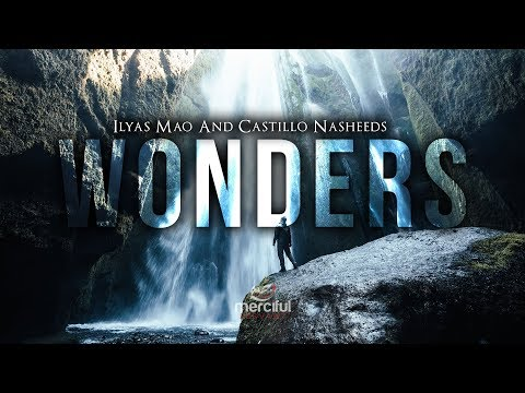 Wonders - Beautiful Nasheed - By Ilyas Mao & Castillo Nasheeds