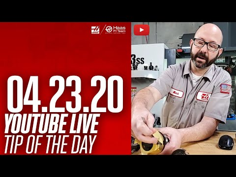 Tip Of The Day LIVE! - 04.23.20 - Haas Automation, Inc.