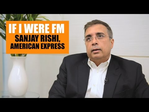 If I Were FM  | Sanjay Rishi, American Express