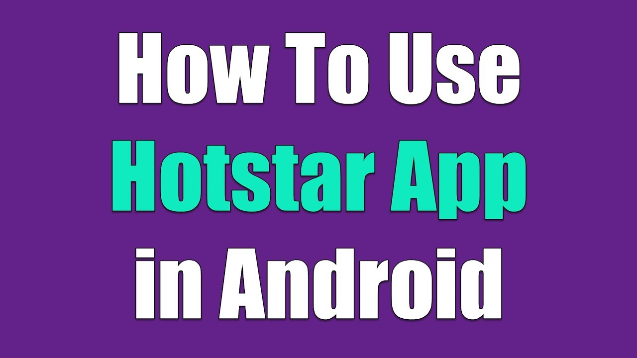 how to use hotstar app in android? by Techgurumore