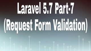 Laravel 5.7 for beginners part-7 Hindi (Form Request validation and Custom Message for Validation)