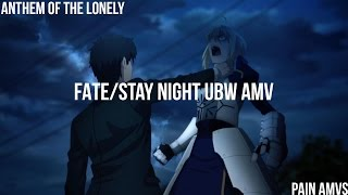 「AMV」 Fate/Stay Night: UBW - Anthem Of The Lonely