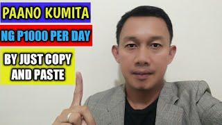 Paano Kumita Ng P1000 Per Day By Just Copy And Paste