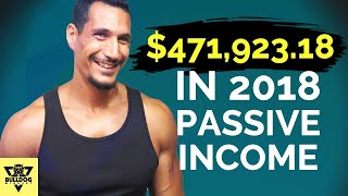 Passive Income (The Right Way): How I Make $471,923.17 And More A Year (Mostly Passive)